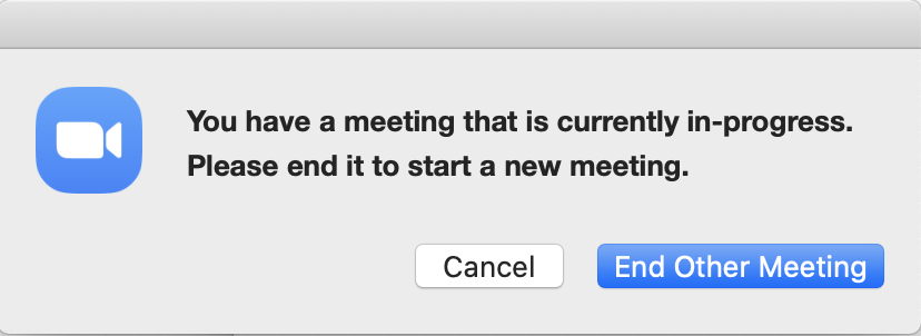 Dialog box with the message: You have a meeting that is currently in progress. Please end it to start a new meeting.